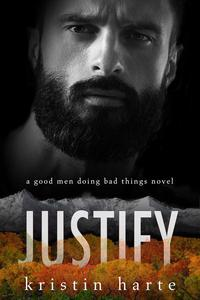 Justify: A Good Men Doing Bad Things Novel
