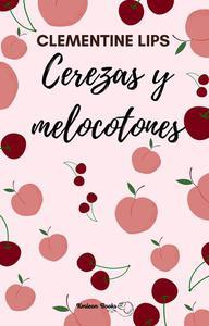Cerezas y melocotones