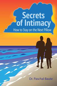 Secrets of Intimacy: How to Stay on the Next Pillow