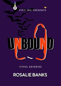Unbound #27: Fitful Reveries