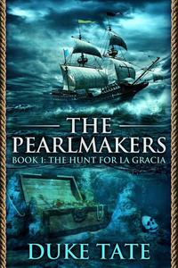 The Pearlmakers: The Hunt for La Gracia