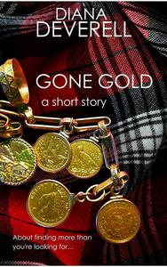 Gone Gold: A Short Story