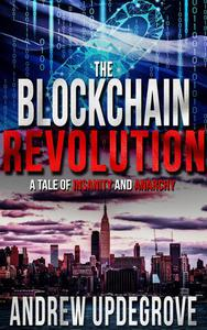 The Blockchain Revolution, a Tale of Insanity and Anarchy