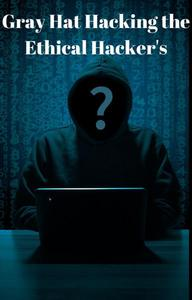 Gray Hat Hacking the Ethical Hacker's