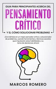 Guía para principiantes de pensamiento crítico y resolución de problemas