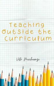 Teaching Outside the Curriculum