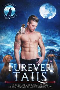 Furever Tails: A Paranormal Romance and Urban Fantasy Charity Anthology