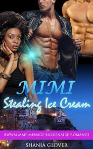 Mimi Stealing Ice Cream: BWWM MMF Menage Billionaire Romance