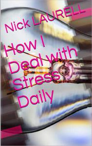 How I Deal with Stress Daily