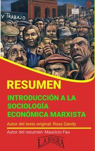 Resumen de Introducciòn a la Sociología Económica Marxista