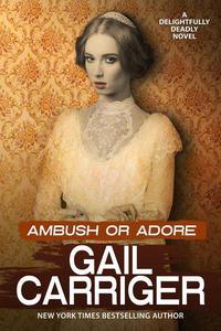 Ambush or Adore