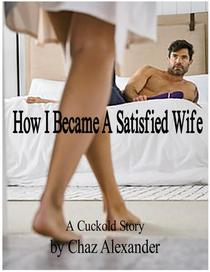 How I Became A Satisfied Wife
