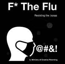 F* The Flu. Resisting The 'Ronas