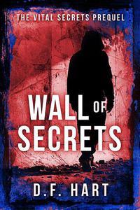 Wall of Secrets: Prequel to the Vital Secrets Series