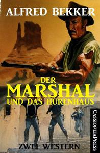 Der Marshal und das Hurenhaus: Zwei Western