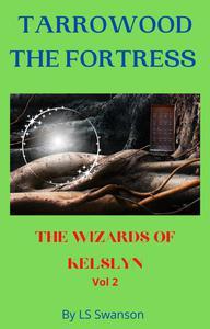 Tarrowood, The Fortress