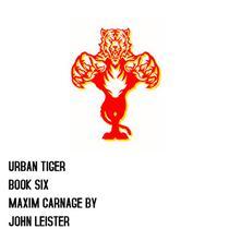 Urban Tiger Book Six Maxim Carnage