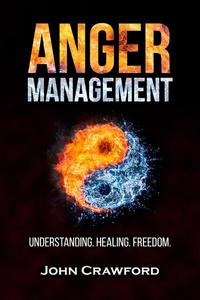 Anger Management: Understanding. Healing. Freedom.