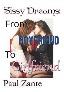 Sissy Dreams: From Boyfriend to Girlfriend