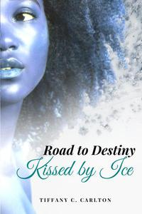Road to Destiny: Kissed by ice