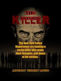 The Psychic Killer: The New York Police Department are hunting a serial killer who reads their thoughts, and those of his victims