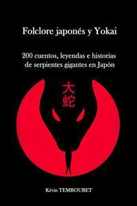 Folclore Japonés y Yokai - 200 Cuentos, Leyendas e Historias de Serpientes Gigantes en Japón