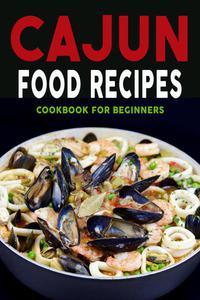 Cajun Food Recipes Volume 2