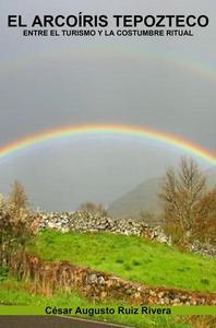 El arcoíris tepozteco