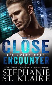 Close Encounter (Part 1)