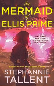 The Mermaid of Ellis Prime and other stories