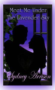 Meet Me Under The Lavender Sky