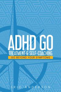 ADHD GO: Treatment & Self-Coaching