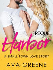 Harbor (Prequel): A Small Town Love Story