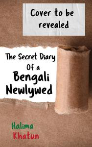 The Secret Diary of a Bengali Newlywed
