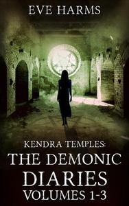 Kendra Temples: The Demonic Diaries - Volumes 1-3 (Boxset)