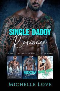 Single Daddy Romance: A Billionaire Romance Collection