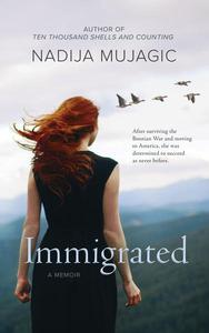 Immigrated: A Memoir