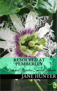 Resolved at Pemberley: A Pride and Prejudice Sensual Intimate