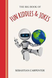 The Big Book of Fun Riddles & Jokes