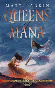 Queens of Mana: Eschaton Cycle