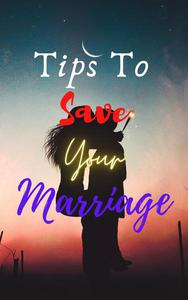 Tips To Save Your Marriage