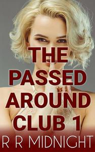 SHH!! The Passed Around Club