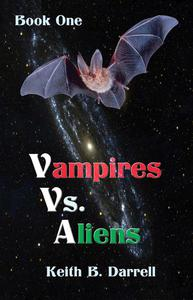Vampires Vs. Aliens, Book One