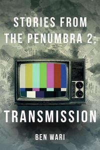 The Penumbra Vol. 2: Transmission