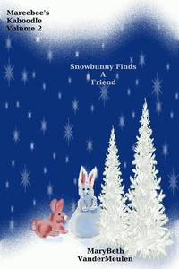 Snowbunny Finds A Friend