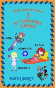 Deuses do Espaço Divino 3: As travessuras de Rangda