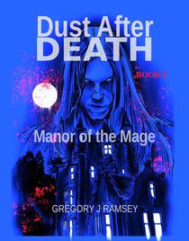 Dust After Death Book I: Manor of the Mage