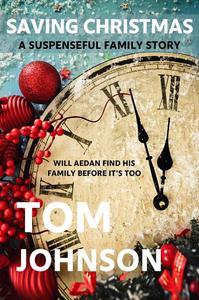 Saving Christmas - A Suspenseful Family Story
