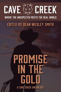 Promise in the Gold: A Cave Creek Anthology