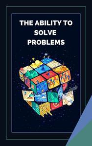 The Ability to Solve Problems